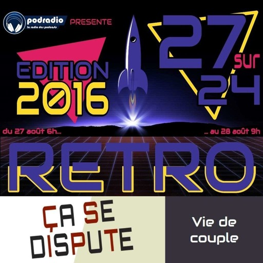 27/24 Edition 2016 – Episode 16 (23h30-1h) : Ça Se Dispute