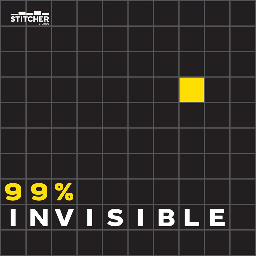 99% Invisible