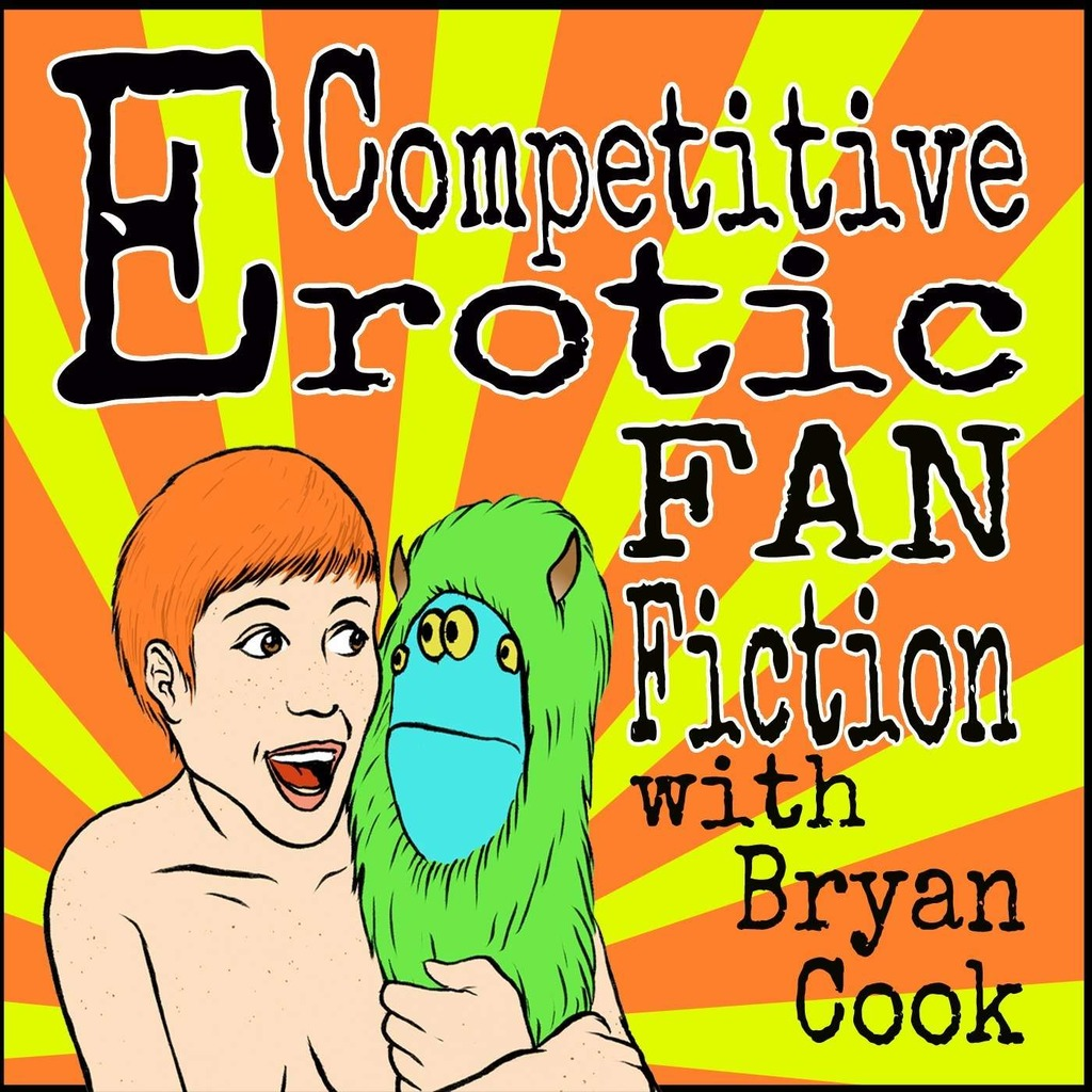 Competitive Erotic Fan Fiction with Bryan Cook