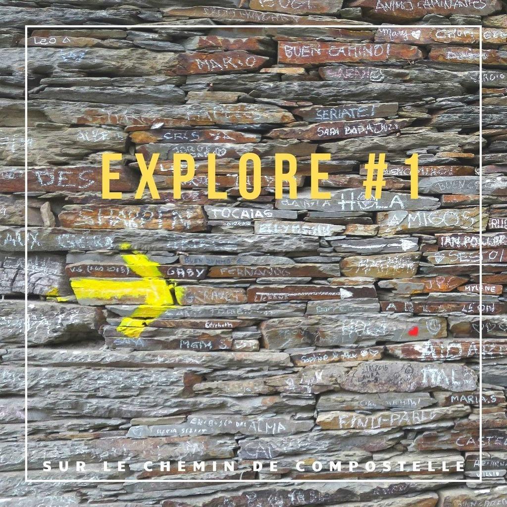 Explore #1 / Sur le chemin de Compostelle