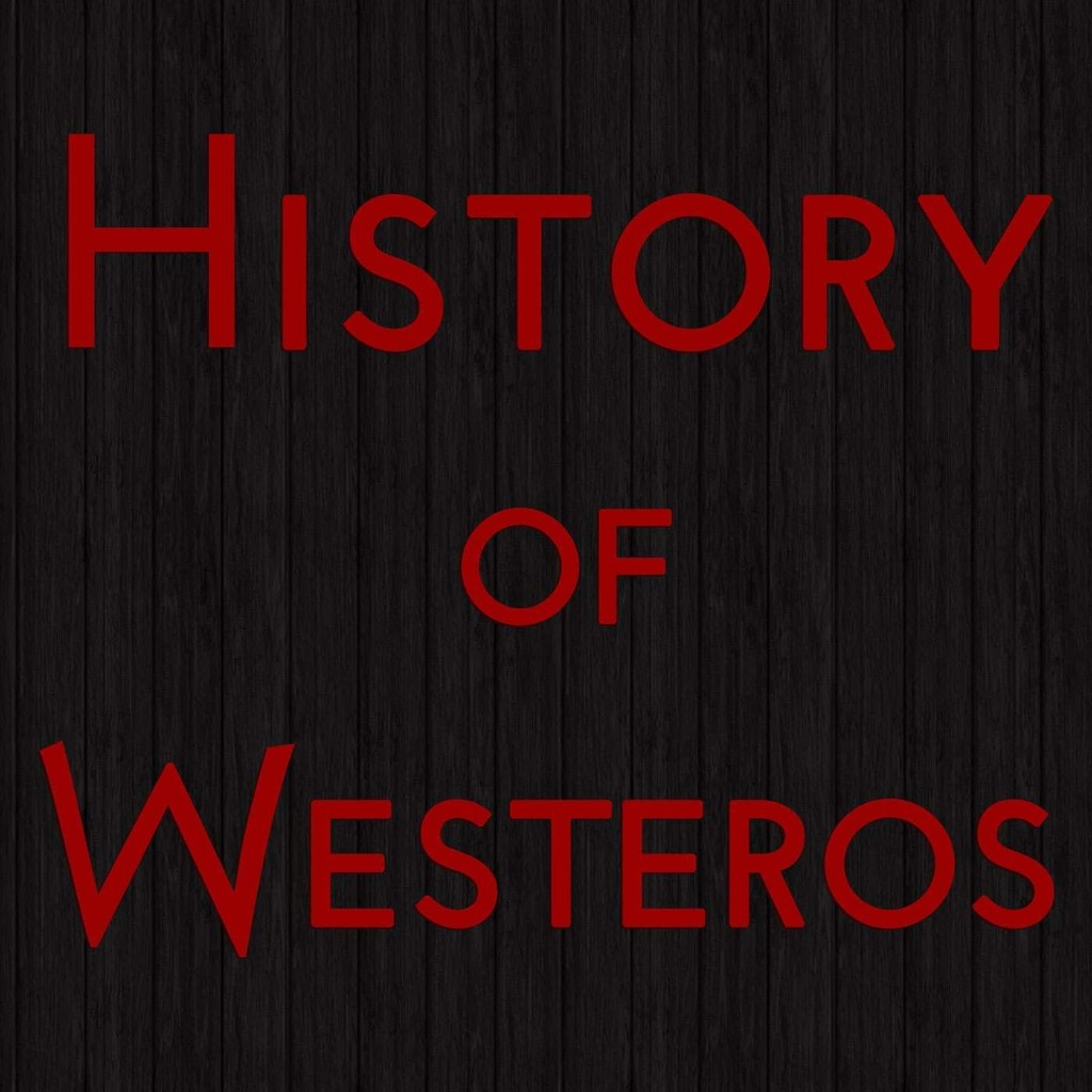 (Old Feed) History of Westeros