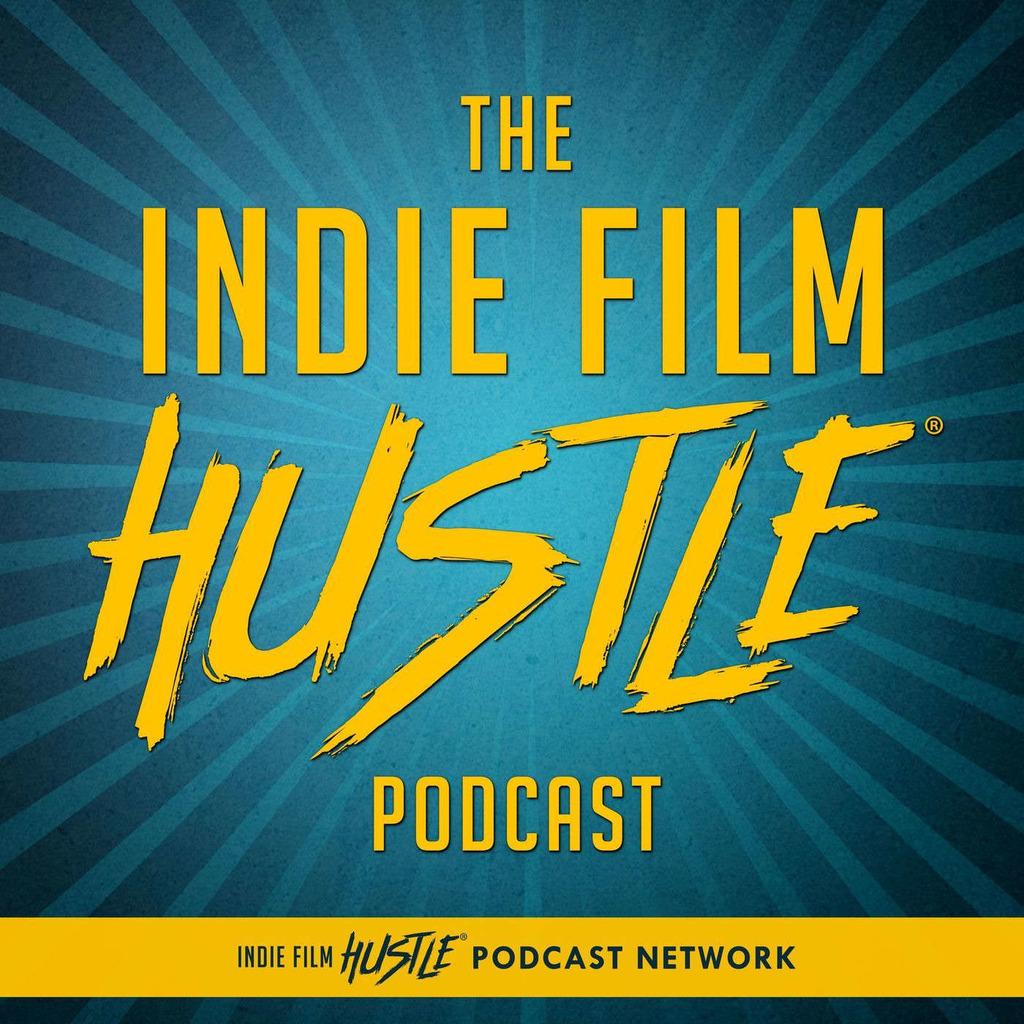 Indie Film Hustle® - A Filmmaking Podcast with Alex Ferrari