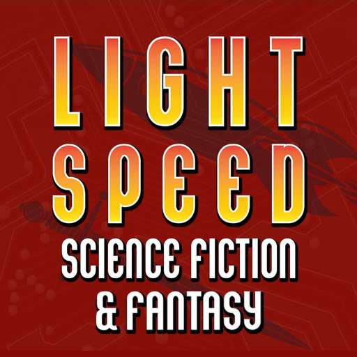 LIGHTSPEED MAGAZINE - Science Fiction and Fantasy Story Podcast (Sci-Fi   Audiobook   Short Stories)