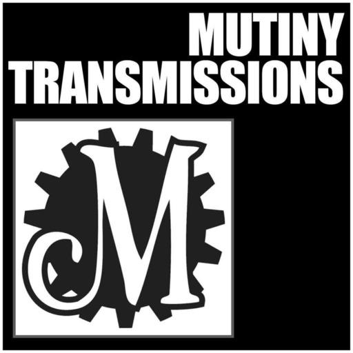 Mutiny Transmissions Podcasts