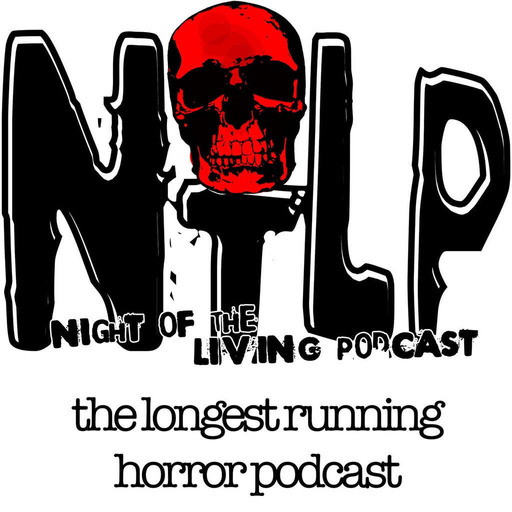 Night of the Living Podcast: Horror, Sci-Fi and Fantasy Film Discussion