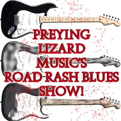 Preying Lizard Music's Road Rash Blues Show