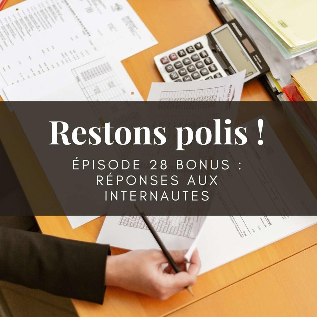 Ep. 28 Bis : Réponses Aux Internautes