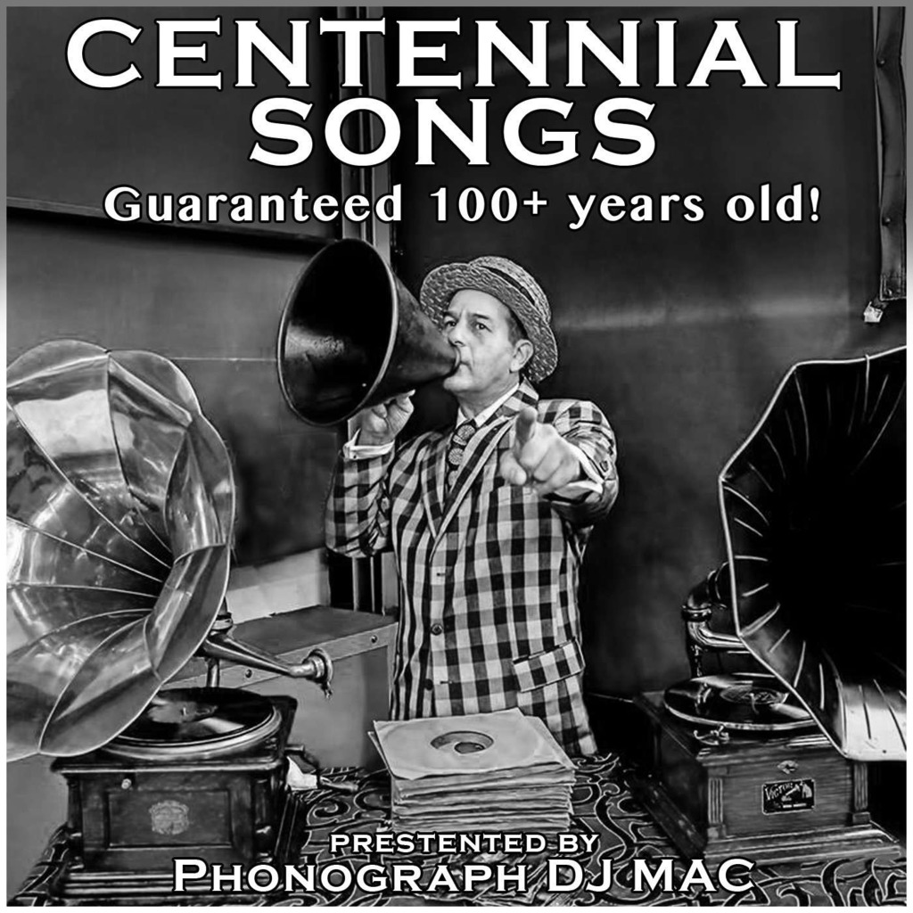 Centennial Songs - The Antique Phonograph Music Program with MAC | WFMU