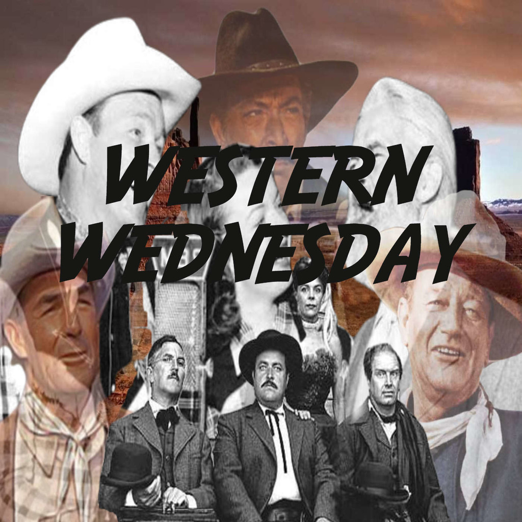 Western Wednesday  Classic Westerns