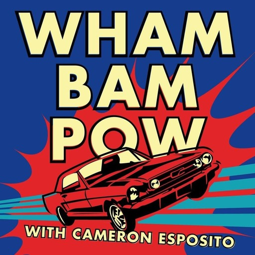 Wham Bam Pow with Cameron Esposito