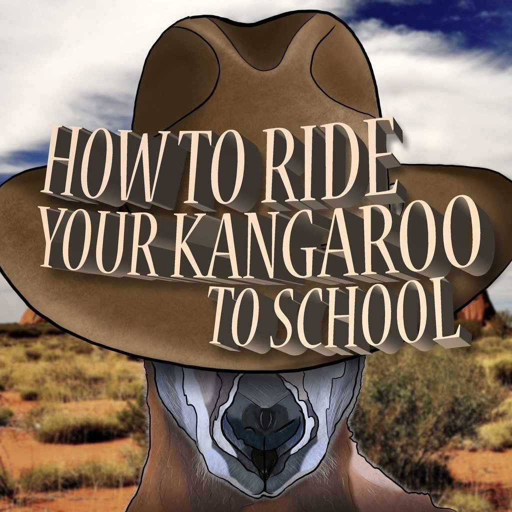How To Ride Your Kangaroo To School