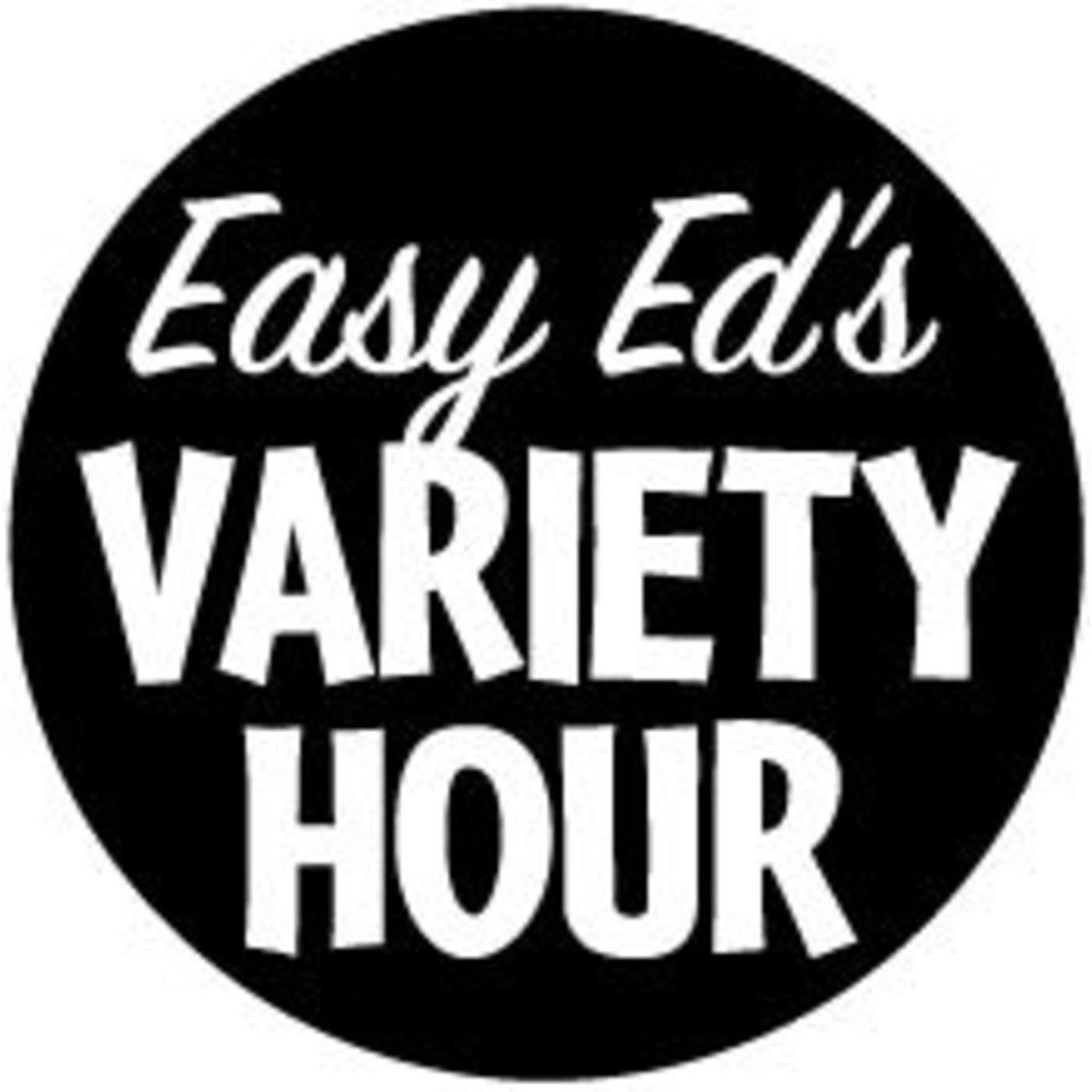 Easy Ed's Variety Hour