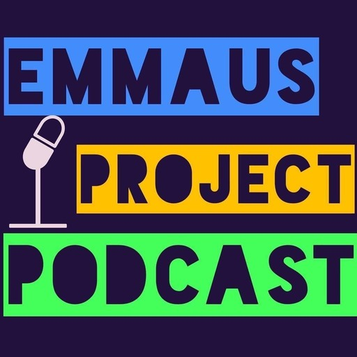 The Emmaus Project Podcast