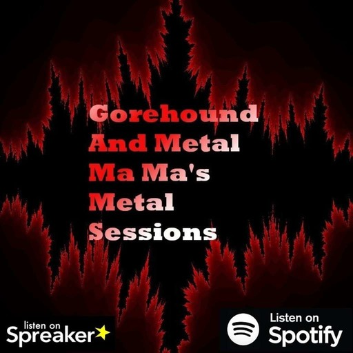 Gorehound & Metal Ma Ma's Metal Sessions