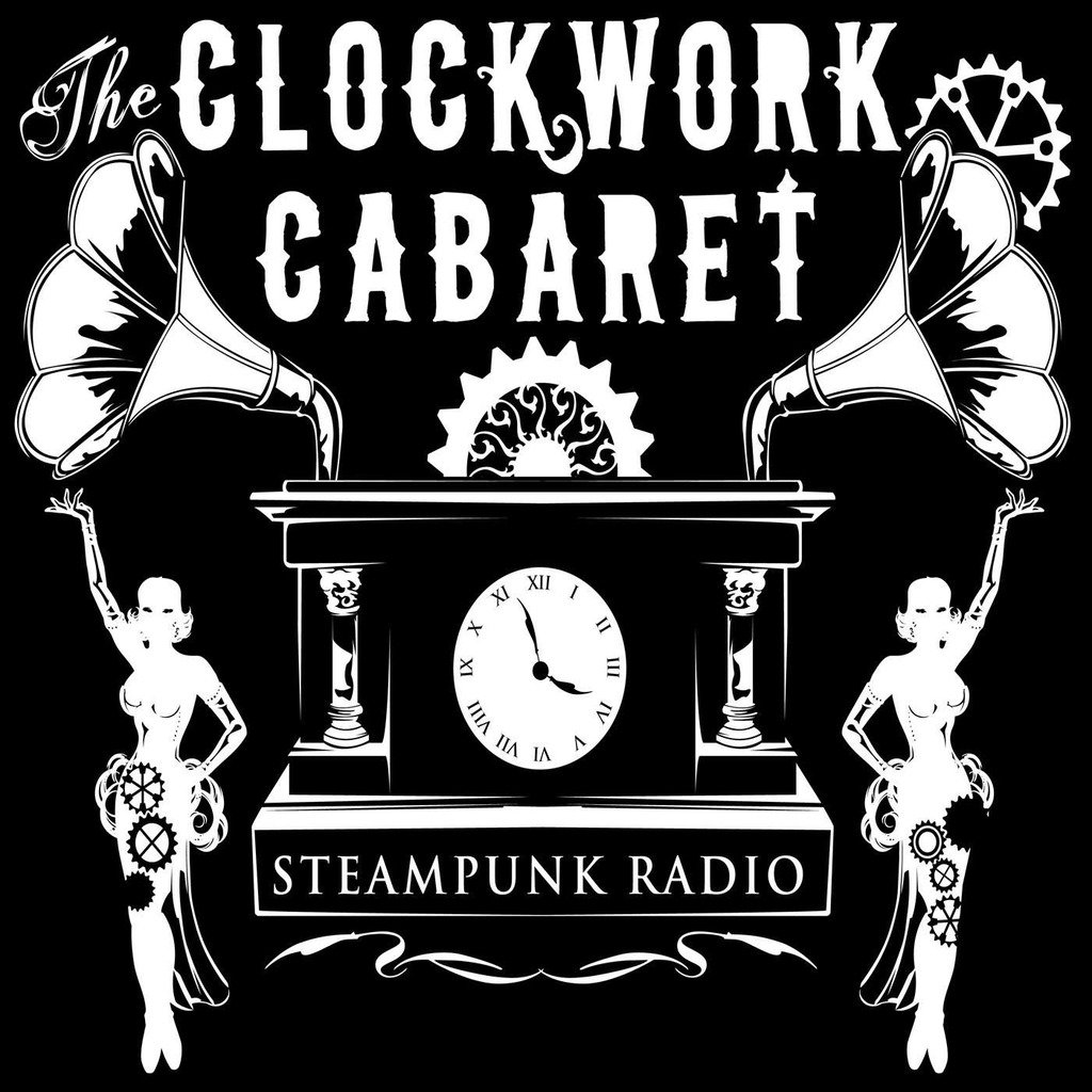 The Clockwork Cabaret: Steampunk Radio