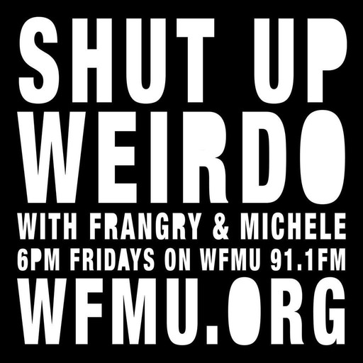 "Shut Up, Weirdo with Frangry and Michele with One ""L"" 