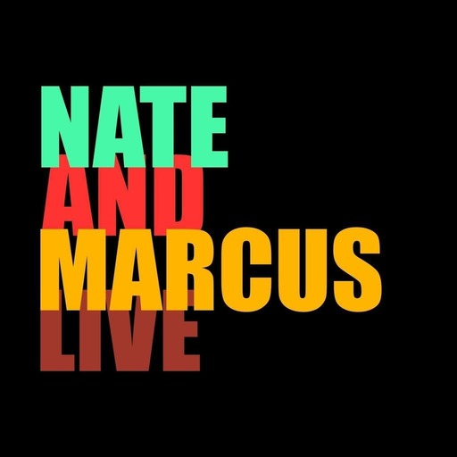 Nate and Marcus Live!