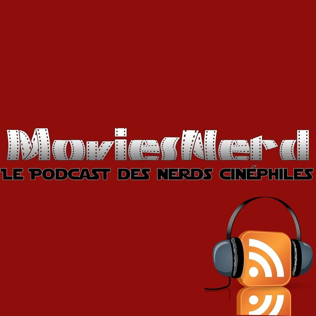 Le Podcast MoviesNerd