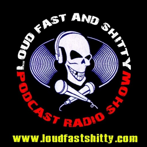 Loud Fast and Shitty Punk Rock RadioCast