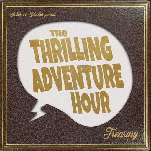 The Thrilling Adventure Hour Treasury