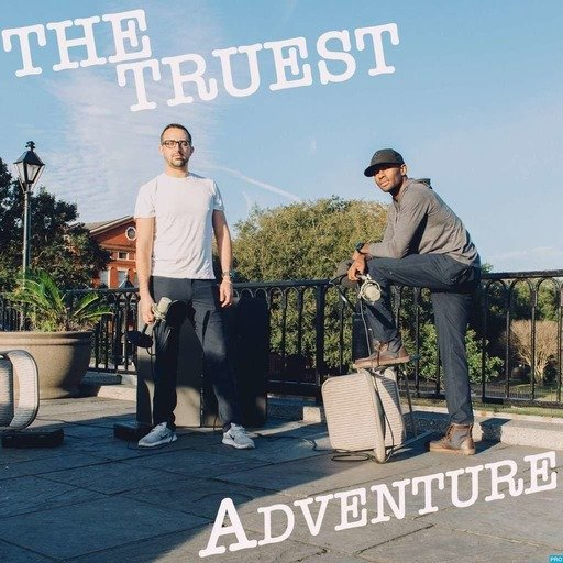 The Truest Adventure Podcast