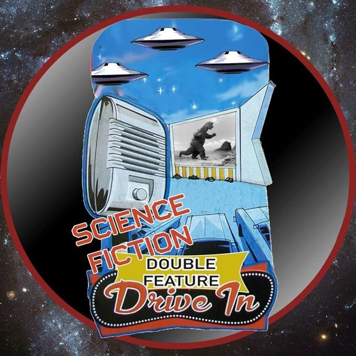 Sci-Fi Double Feature Drive In Podcast