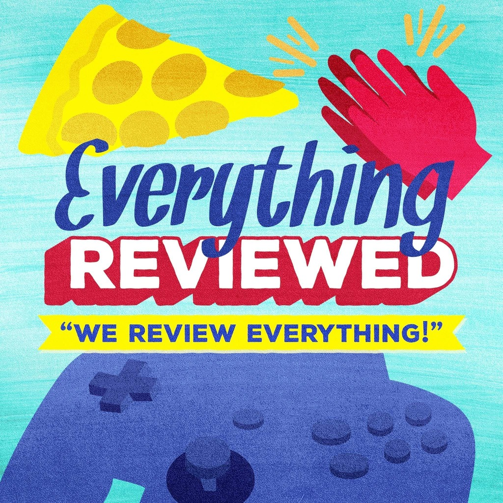 Everything Reviewed
