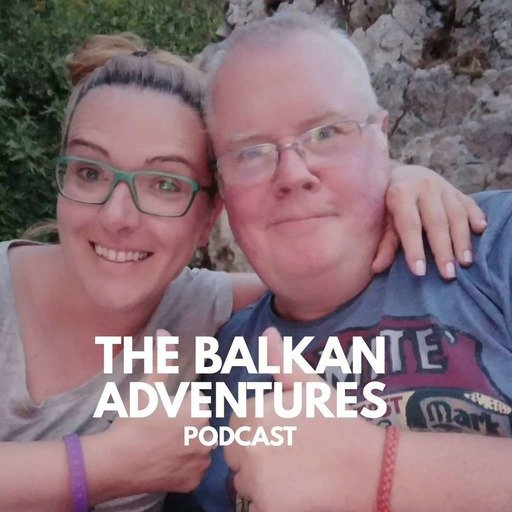 The Balkan Adventures Podcast