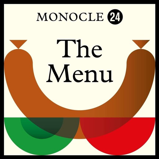 Monocle 24: The Menu