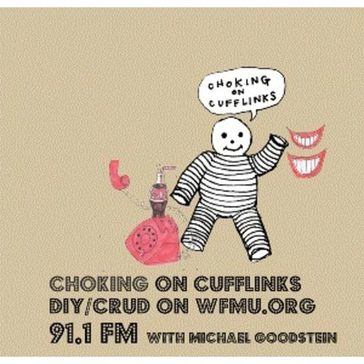 Choking On Cufflinks with Michael Goodstein | WFMU