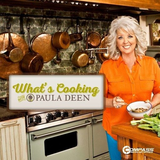 What's Cooking with Paula Deen Podcast